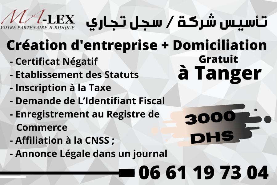 Création d'entreprise à Tanger – Création société à Tanger – Domiciliation à Tanger Malex